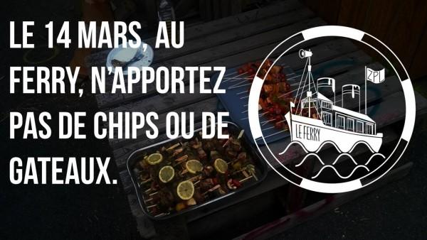 Le 14 mars, au Ferry, n'apportez pas de chips ou de gâteaux.
